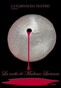 La noche de Madame Lucienne_ - La Garnacha Teatro - Cartel